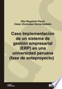 Caso Implementación de un sistema de gestión empresarial (ERP) en una universidad peruana (fase de anteproyecto)