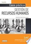 Casos prácticos de gestión de recursos humanos