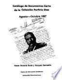 Catálogo de documentos--carta de la Colección Porfirio Díaz: Agosto-Octubre 1887