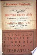 Catálogo de libros españoles o relativos a España antiguos y modernos, puestos en venta a los precios marcados por García Rico y Cia