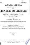 Catálogo jeneral descriptivo e ilustrado del Criadero de Arboles Santa Ines (Nos) Chile fundado en 1888