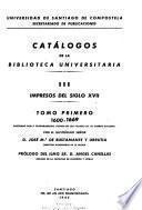 Catálogos de la Biblioteca Universitaria: Impresos del siglo XVII. t. 1. 1600-1669. t. 2. 1670-1699