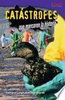 Catástrofes que marcaron la historia (Unforgettable Catastrophes) (Spanish Version)