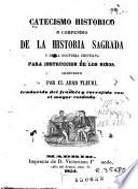 Catecismo historico, o, Compendio de la historia sagrada y de la doctrina cristiana para instruccion de los niños