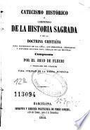 Catecismo histórico, ó, Compendio de la historia sagrada y de la doctrina cristiana para instrucción de los niños ...