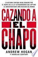 Cazando a El Chapo