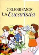 Celebremos la Eucaristia