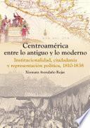 Centroamérica entre lo antiguo y lo moderno