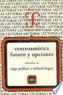 Centroamérica, futuro y opciones