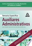 Centros Hospitalarios de Alta Resolucion de Andalucia (chares). Temario Especifico de Auxiliares Administrativos.e-book.