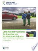 Cero Muertes y Lesiones de Gravedad por Accidentes de Tránsito Liderar un cambio de paradigma hacia un Sistema Seguro