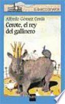 Cerote, el rey del gallinero