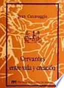 Cervantes, entre vida y creación