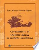 Cervantes y el Quijote hacia la novela moderna