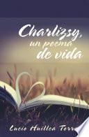 Charlizsy, Un Poema De Vida