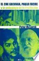 Che Guevara, Paulo Freire y la pedagogía de la revolución