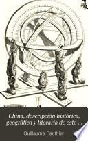 China, descripción histórica, geográfica y literaria de este vasto imperio, según documentos chinos