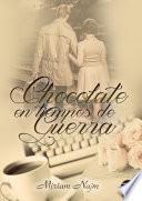 CHOCOLATE EN TIEMPOS DE GUERRA