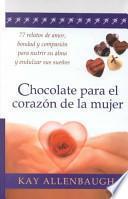 Chocolate para el corazón de la mujer