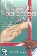 Chocolate Para El Corazon De Mama/ Chocolate for My Mother's Heart
