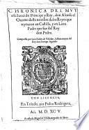 Chronica del muy esclarecido Principe y Rey, don Alonso el Onzeno deste nombre de los reyes que reynaron en Castilla, y en Leon, Padre que fue del Rey don Pedro