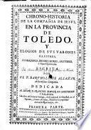 Chrono-historia de la Compañia de Jesus, en la provincia de Toledo ...