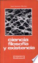 Ciencia, filosofía y existencia