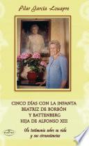 Cinco días con la Infanta Beatriz de Borbón y Battenberg Hija de Alfonso XIII