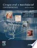 Cirugía oral y maxilofacial contemporánea, 5a ed. ©2009