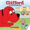 Clifford Va a Kindergarten