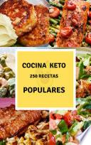 Cocina Keto 250 Recetas Populares