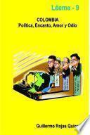 COLOMBIA: Política, Encanto, Amor y Odio