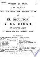 Comedia en prosa. Los viages del Emperador Segismundo ... en quatro actos. Traducida par Don D. Botti