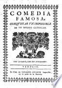 Comedia famosa, Conquistar vn impossible. [In verse.] De vn ingenio cathalan