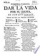 Comedia Famosa; Dar la vida por su dama de don Luis Coello