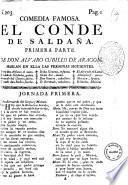 Comedia famosa. El conde de Saldana. Primera parte. De Don Alvaro Cubillo de Aragon