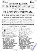 Comedia Famosa. El Mas Temido Andaluz, Y Guapo Francisco Estevan