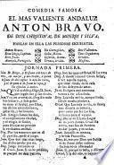 Comedia famosa. El mas valiente Andaluz Anton Bravo