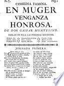 COMEDIA FAMOSA. EN MUGER VENGANZA HONROSA