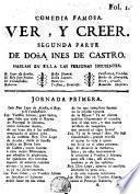 Comedia: Ver, Y Creer. Segunda Parte De Doña Ines de Castro