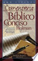 Comentario Biblico Conciso Holman : Un Comentario Claro y De Lectura Amena Sobre Cada Libro De La Biblia / Holman Concise Biblical Commentary
