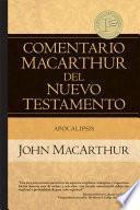 Comentario MacArthur del Nuevo Testamento Apocalipsis