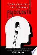 Cómo Analizar a las Personas con Psicología