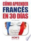 CÓMO APRENDER FRANCÉS EN 30 DÍAS