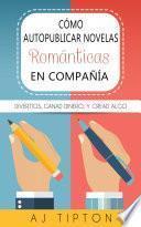 Cómo autopublicar novelas románticas en compañía