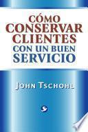 Cómo conservar clientes con un buen servicio