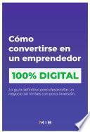 Como convertirse en un emprendedor 100% digital