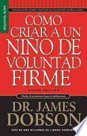 Como Criar A un Nino de Voluntad Firme