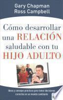 Como Desarrollar Una Relacion Saludable Con Tu Hijo Adulto