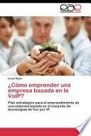 Como Emprender Una Empresa Basada En La Voip?